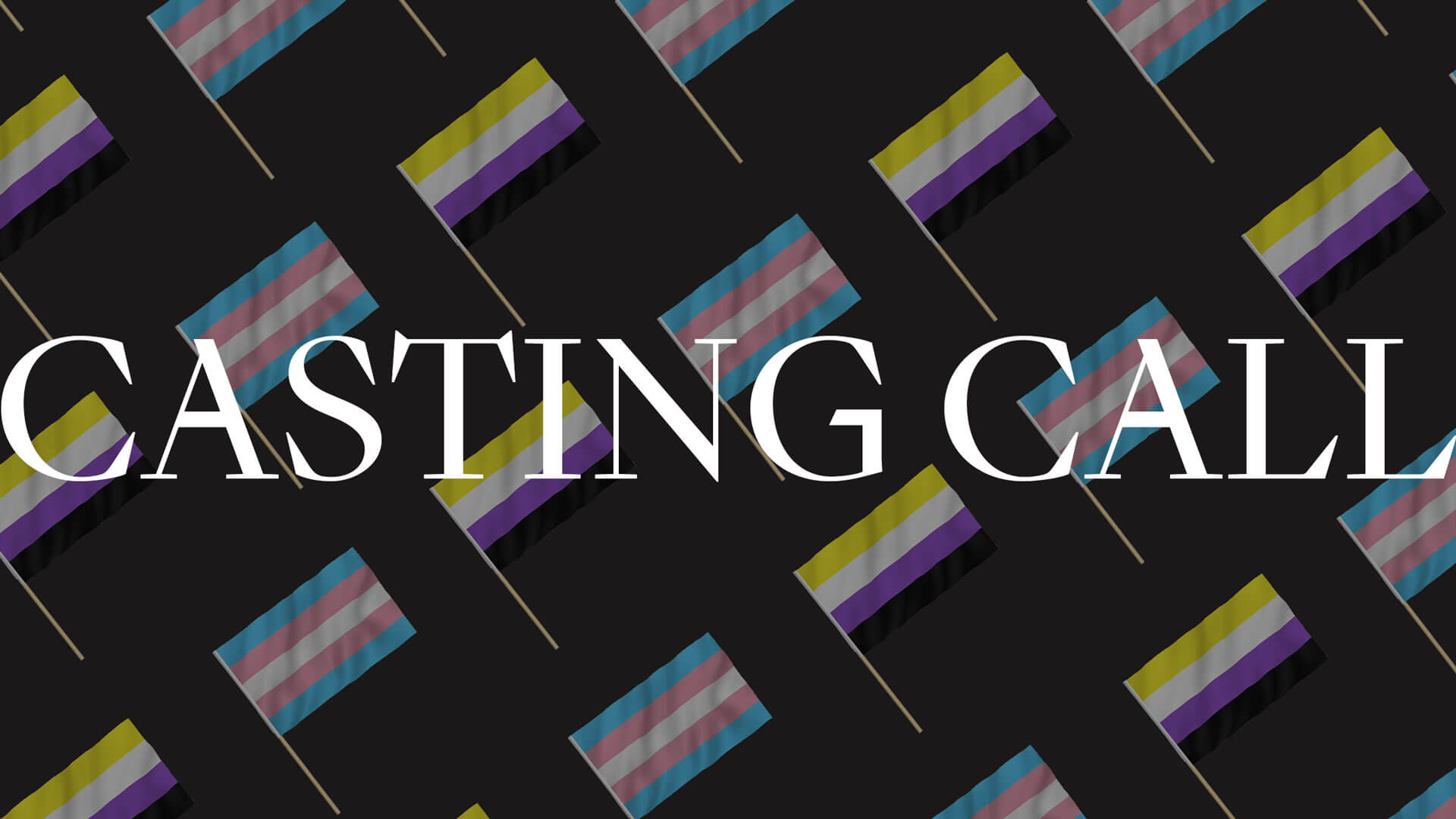 Casting Call non-binary and trans flag