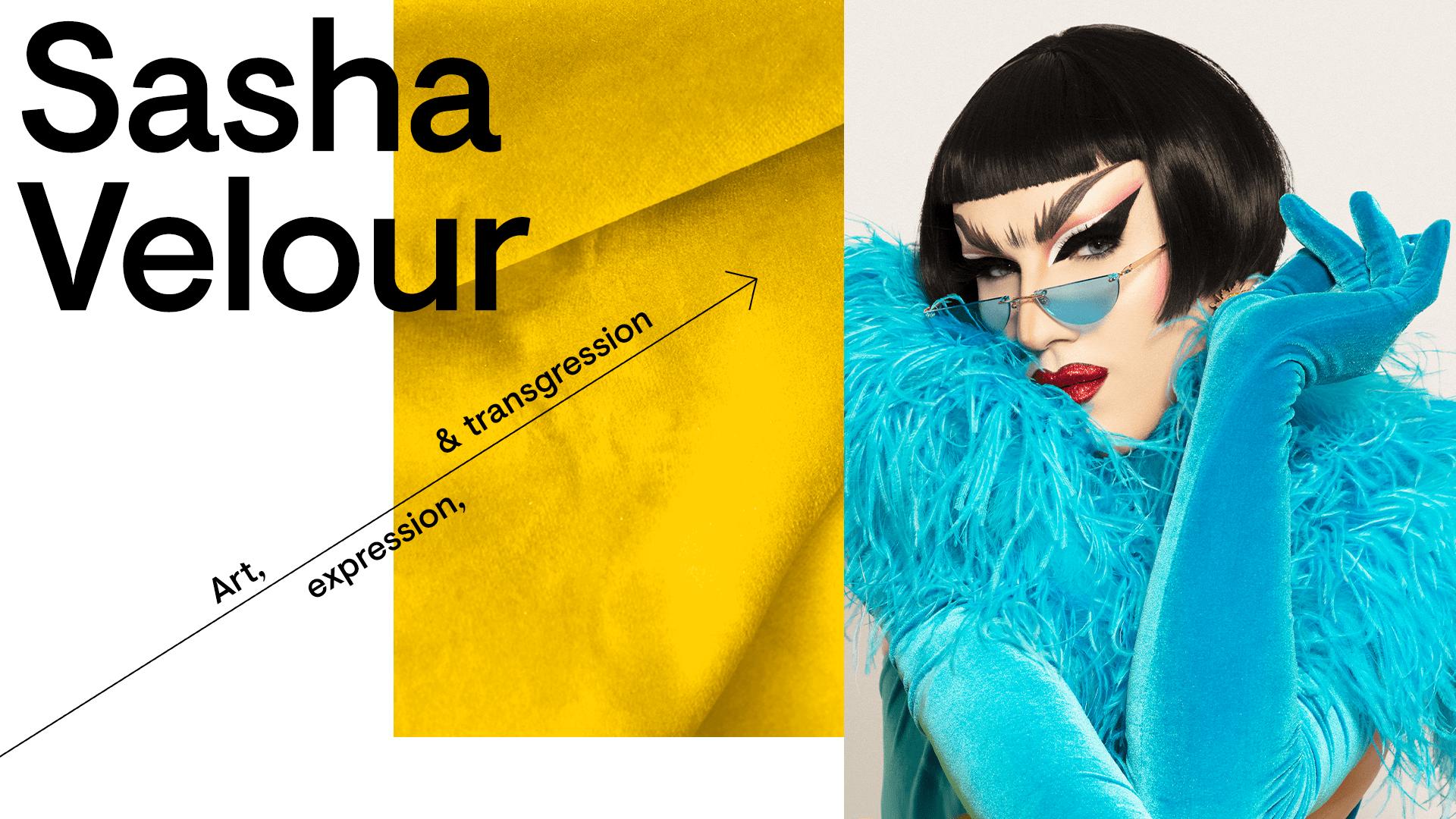 Sasha Velour - Art, Expression and Transgression